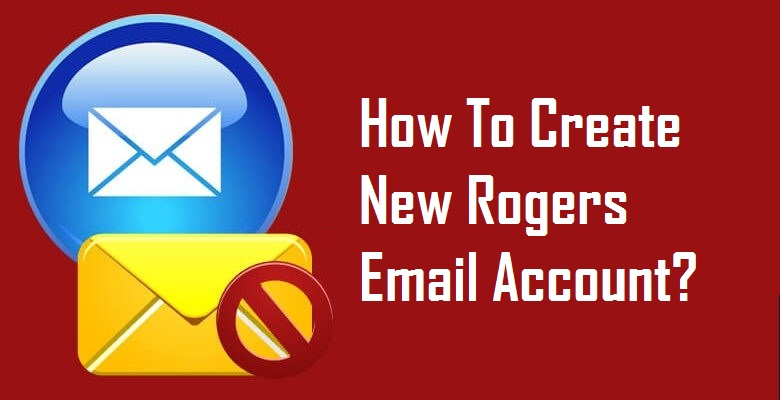 Create New Rogers Email Account