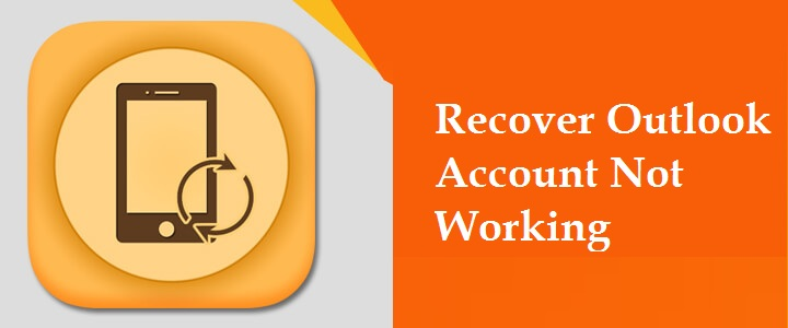 Recover Outlook Account Not Working